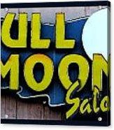 Full Moon Saloon Acrylic Print