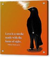 Fume Of Sighs - Williams Shakespeare Acrylic Print