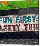 Fun First Acrylic Print