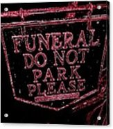 Funeral Sign Acrylic Print