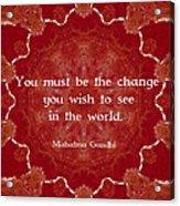Gandhi Wisdom Saying About Action Acrylic Print