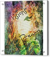 Garden Of Visions And Dreams Acrylic Print