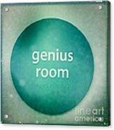 Genius Room Acrylic Print