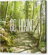 Go Hiking Acrylic Print