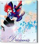 Go Up To Your Dream Acrylic Print by Racquel Delos Santos