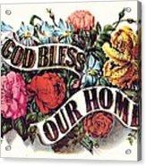 God Bless Our Home Acrylic Print
