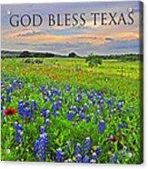 God Bless Texas  Acrylic Print