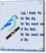 God I Thank You for This Day Acrylic Print