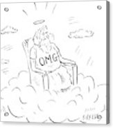 God Sits On A Throne Wearing A Shirt Reading Acrylic Print