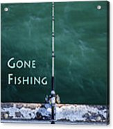 Gone Fishing At The Pier With My Rod And Reel Acrylic Print