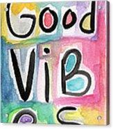 Good Vibes Acrylic Print by Linda Woods
