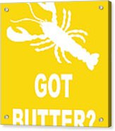 Got Butter Lobster Acrylic Print