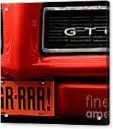 Gr-rrr Gto Acrylic Print