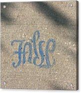 Graffiti Of False In Blue Acrylic Print