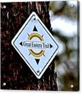 Great Eastern Trail Marker Acrylic Print