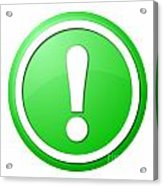 Green Exclamation Point Button Acrylic Print