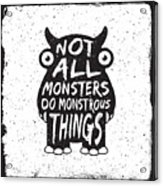 Hand Drawn Monster Quote, Typography Acrylic Print
