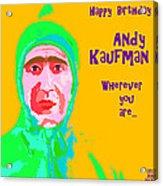 Happy Birthday Andy Kaufman Acrylic Print