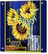 Happy Birthday Happy Sunflowers  Acrylic Print