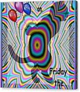 Happy Birthday On Friday The 13th Acrylic Print