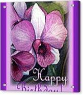 Happy Birthday Orchid Design Acrylic Print