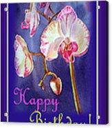 Happy Birthday Orchid Acrylic Print