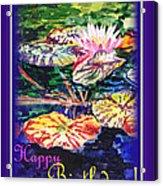 Happy Birthday Water Lilies  Acrylic Print
