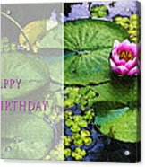 Happy Birthday Water Lily Acrylic Print