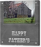 Happy Father's Day Greeting Card - Old Barn Acrylic Print