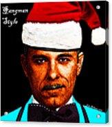 Happy Holidays Gangman Style - John Dillinger 13225 Acrylic Print by Wingsdomain Art and Photography