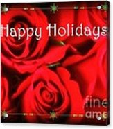 Happy Holidays - Red Roses Green Sparkles - Holiday And Christmas Card Acrylic Print