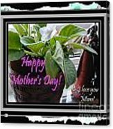 Happy Mother's Day I Love You Mom Acrylic Print