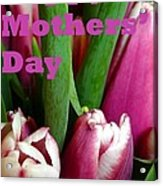 Happy Mothers' Day Tulip Bunch Acrylic Print