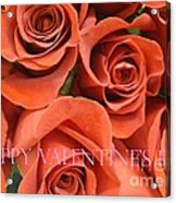 Happy Valentine's Day Pink Lettering On Orange Roses Acrylic Print