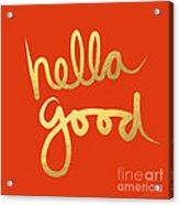 Hella Good In Orange And Gold Acrylic Print