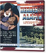 Heroes Of The Alamo Lobby Card 1936 Julian Rivero Collage Color Added 2012 Acrylic Print