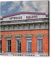 Heywoods Heywood Building In Old Sacramento California Acrylic Print