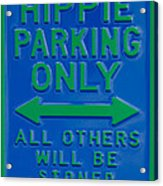 Hippie Parking Only Sign Acrylic Print
