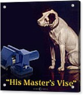 His Master's Vise Acrylic Print