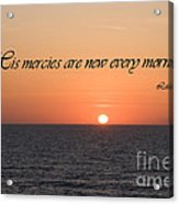His Mercies Are New Every Morning Acrylic Print