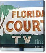 Historic Florida Motor Court Sign In Delray Beach. Florida. Acrylic Print