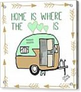 Home Is Where The Heart Is Campling Trailer Vintage Acrylic Print