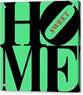 Home Sweet Home 20130713 Black Green Red Acrylic Print