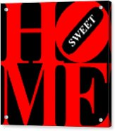 Home Sweet Home 20130713 Red Black White Acrylic Print