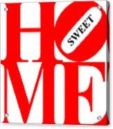 Home Sweet Home 20130713 Red White Black Acrylic Print
