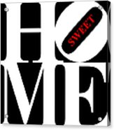 Home Sweet Home 20130713 White Black Red Acrylic Print by Wingsdomain Art and Photography