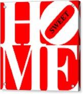 Home Sweet Home 20130713 White Red Black Acrylic Print