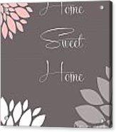 Home Sweet Home Peony Flowers Acrylic Print