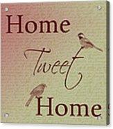 Home Tweet Home Birds Acrylic Print