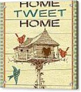 Home Tweet Home Acrylic Print